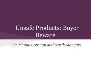 Unsafe Products: Buyer Beware