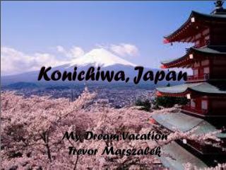 Konichiwa, Japan