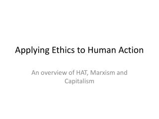 Applying Ethics to Human Action