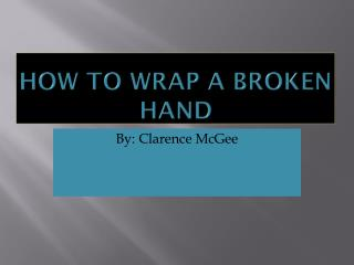 How to wrap a broken hand