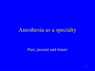 Anesthesia as a specialty