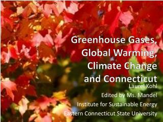 Greenhouse Gases,  Global Warming, Climate Change  and Connecticut