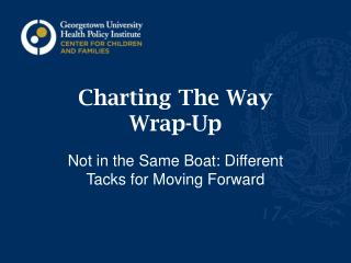 Charting The Way Wrap-Up