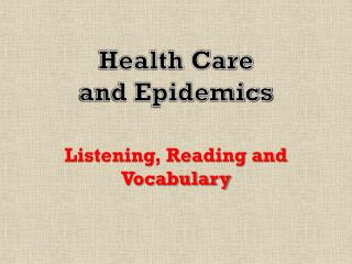 Health Care  and Epidemics