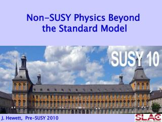 Non-SUSY Physics Beyond  the Standard Model