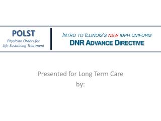 Presented for Long Term Care by: