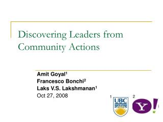 Discovering Leaders from  Community Actions