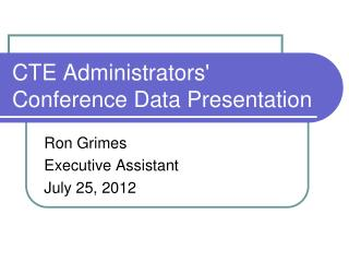 CTE Administrators' Conference Data Presentation