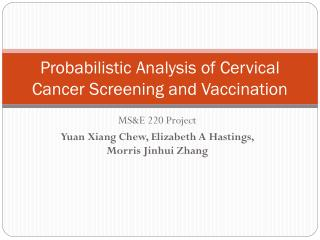 Probabilistic Analysis of Cervical Cancer Screening and Vaccination