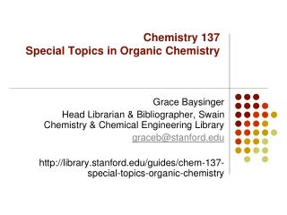 Chemistry  137  Special  Topics in Organic Chemistry