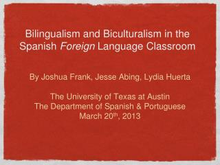 Bilingualism and Biculturalism in the Spanish  Foreign  Language Classroom