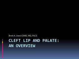 Cleft Lip and Palate:  An  Overview