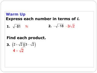 Warm Up Express each number in terms of  i.