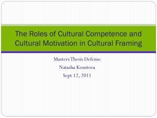 The Roles of Cultural  Competence  and Cultural  Motivation  in  Cultural Framing