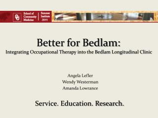 Better for Bedlam: Integrating Occupational Therapy into the Bedlam Longitudinal Clinic