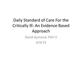 Daily Standard of Care For the Critically Ill: An Evidence Based Approach