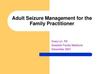 Adult Seizure Management for the Family Practitioner