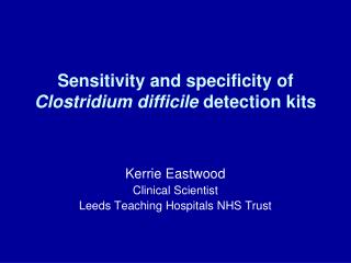 Sensitivity and specificity of Clostridium difficile detection kits