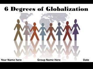6 Degrees of Globalization