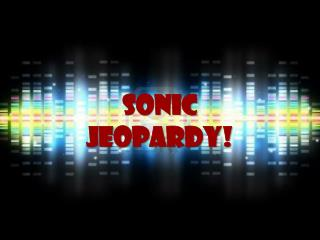 Sonic Jeopardy !