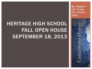 Heritage High School  Fall Open House September 18, 2013