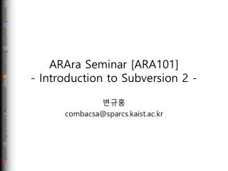 ARAra  Seminar [ARA101] - Introduction to Subversion 2 -
