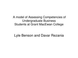 A model of Assessing Competencies of Undergraduate Business Students at Grant MacEwan College