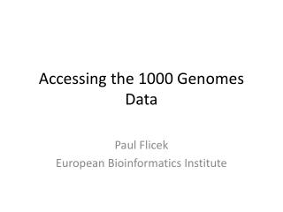 Accessing the 1000 Genomes Data