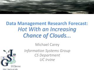 Data Management Research Forecast: Hot With an Increasing Chance of Clouds.. .