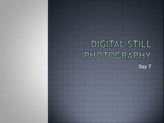 Digital Still Photography