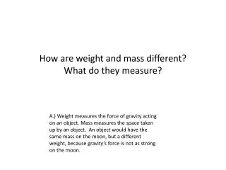 How are weight and mass different?  What do they measure?
