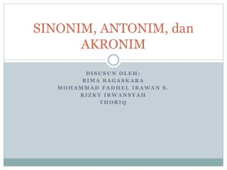 SINONIM, ANTONIM,  dan  AKRONIM