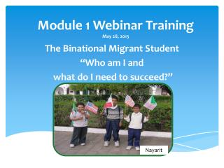 Module 1 Webinar Training  May 28, 2013