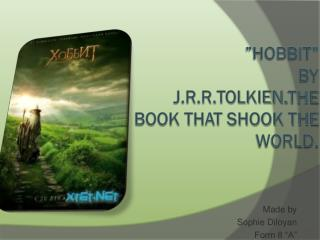 """""""Hobbit""""  by  J.R.R.Tolkien . The book that shook the world."""
