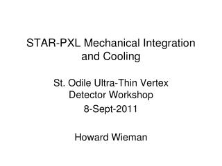 STAR-PXL Mechanical Integration and Cooling
