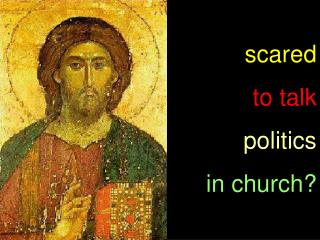 scared  to talk politics in church?