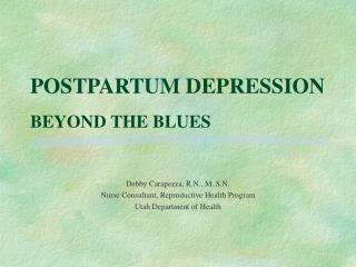 POSTPARTUM DEPRESSION BEYOND THE BLUES