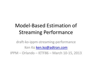 Model-Based Estimation of Streaming Performance