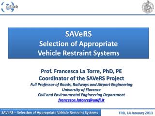 SAVeRS Selection of Appropriate Vehicle Restraint Systems