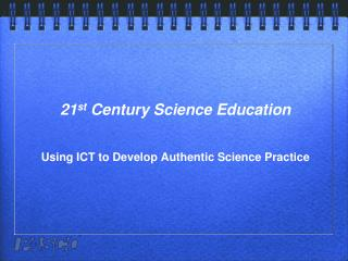 21 st  Century Science Education