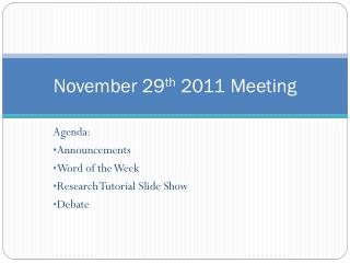 November 29 th  2011 Meeting