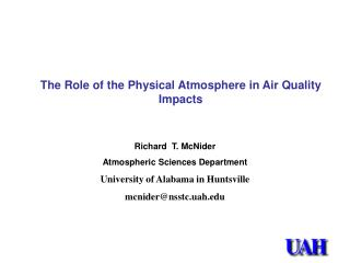 Richard  T.  McNider Atmospheric Sciences  Department University of Alabama in Huntsville