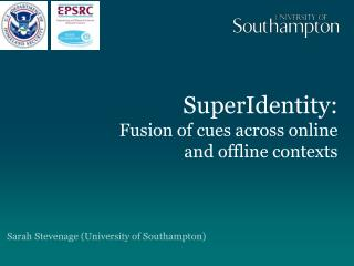 SuperIdentity :  Fusion of cues across online  and offline contexts