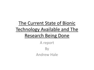 The Current State of Bionic Technology Available and The Research Being Done