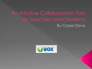 An Intuitive Collaboration Tool for Teachers and Students
