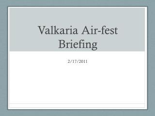Valkaria  Air-fest Briefing