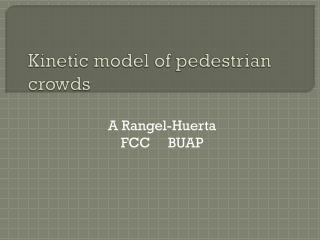 Kinetic model  of  pedestrian crowds
