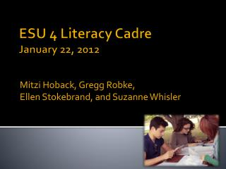 ESU 4 Literacy Cadre January 22, 2012