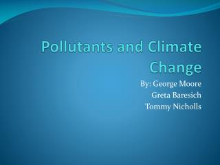 Pollutants and Climate Change