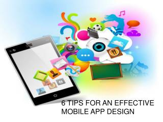 6 TIPS FOR AN EFFECTIVE MOBILE APP DESIGN